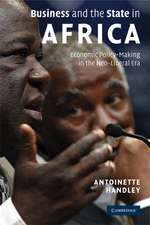Business and the State in Africa: Economic Policy-Making in the Neo-Liberal Era