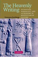 The Heavenly Writing: Divination, Horoscopy, and Astronomy in Mesopotamian Culture