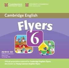 Cambridge Young Learners English Tests 6 Flyers Audio CD: Examination Papers from University of Cambridge ESOL Examinations