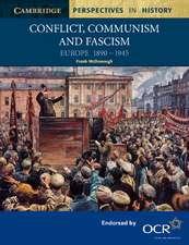Conflict, Communism and Fascism: Europe 1890–1945