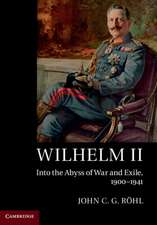 Wilhelm II: Into the Abyss of War and Exile, 1900–1941