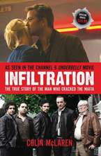 Infiltration:  The True Story of the Man Who Cracked the Mafia