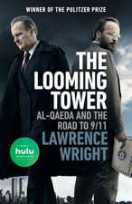 The Looming Tower (Movie Tie-In): Al-Qaeda and the Road to 9/11