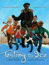 Testing the Ice:  A True Story about Jackie Robinson
