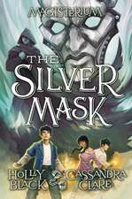 The Silver Mask (Magisterium Book #4)