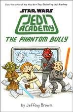 The Phantom Bully (Star Wars:  Jedy Academy #3)