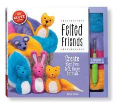 Felted Friends:  Create Your Own Soft, Fuzzy Animals [With Felt, Felting Tool]