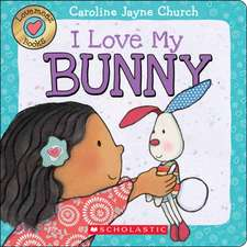 I Love My Bunny:  Chapter Book #2)