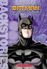 Batman:  Gotham City's Guardian (Backstories)