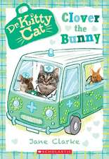Clover the Bunny (Dr. Kittycat #2)