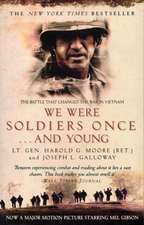 L. Galloway, J: We Were Soldiers Once...And Young