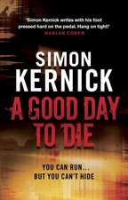Kernick, S: A Good Day to Die