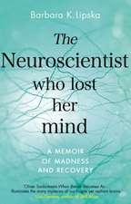 K.Lipska, D: The Neuroscientist Who Lost Her Mind