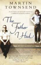 Townsend, M: The Father I Had