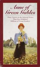 Anne of Green Gables, 3-Book Box Set, Volume I:  Anne of Avonlea; Anne of the Island; Anne of Green Gables