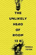 The Unlikely Hero of Room 13B:  A Holiday Counting Book