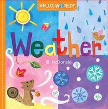 Hello, World! Weather:  Being the Adventures of a Boy with No Name and Two Girls Called Alice