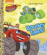 Bouncy Tires! (Blaze and the Monster Machines)