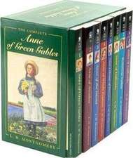 The Complete Anne of Green Gables Boxed Set: The Life and Adventures of the Most Beloved and Timeless Heroine in All of Fiction