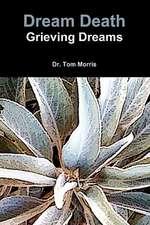Dream Death:  Grieving Dreams