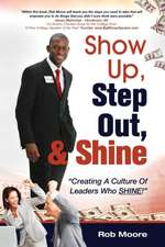 """Show Up, Step Out, & Shine """"Creating a Culture of Leaders Who Shine"""""""