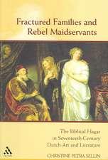 Fractured Families and Rebel Maidservants: The Biblical Hagar in Seventeenth-Century Dutch Art and Literature