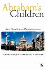 Abraham's Children: Jews, Christians and Muslims in Conversation