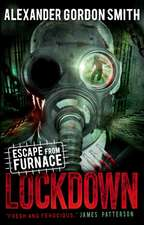 Escape from Furnace 1: Lockdown