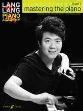 Lang Lang Piano Academy: mastering the piano level 1