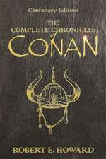 Howard, R: The Complete Chronicles Of Conan