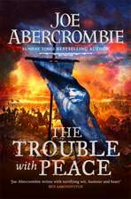 Abercrombie, J: The Trouble With Peace