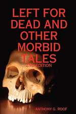 Left for Dead and Other Morbid Tales - 2nd Edition
