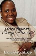 Change Your Mindset, Change Your Life
