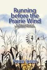 Running Before the Prairie Wind