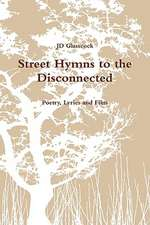 Street Hymns to the Disconnected