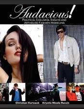 Audacious! Political Columns, Essays and Arthouse Fashion Modeling