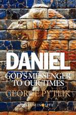 Daniel:  God's Messenger to Our Times