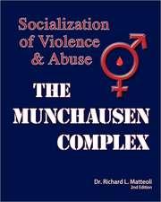 The Munchausen Complex:  2nd Edition