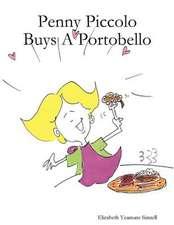 Penny Piccolo Buys a Portobello:  Piano and Fundamentals for Everyone - Volume 1