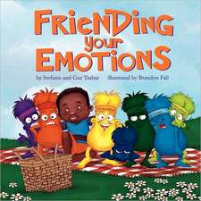 Friending Your Emotions:  Seven Keys to Financial Success from a Christian Perspective
