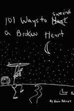 101 Ways to Survive a Broken Heart