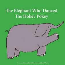 The Elephant Who Danced the Hokey Pokey