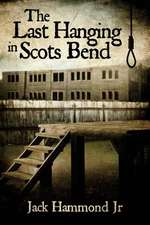 The Last Hanging in Scots Bend