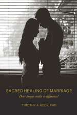 SACRED HEALING OF MARRIAGE