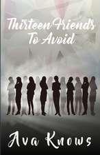Thirteen Friends To Avoid