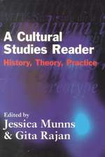 A Cultural Studies Reader:  History, Theory, Practice
