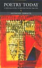 Poetry Today:  A Critical Guide to British Poetry 1960-1995