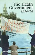 The Heath Government 1970-74:  A Reappraisal
