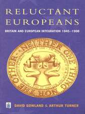 Reluctant Europeans:  Britain and European Integration 1945-1998