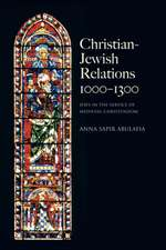 Christian-Jewish Relations, 1000-1300:  Jews in the Service of Medieval Christendom